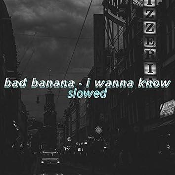 I Wann Know