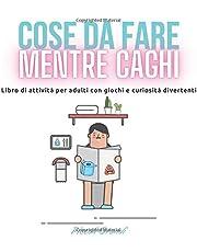Cose da fare mentre caghi: Libro di attività per adulti con giochi e curiosità divertenti