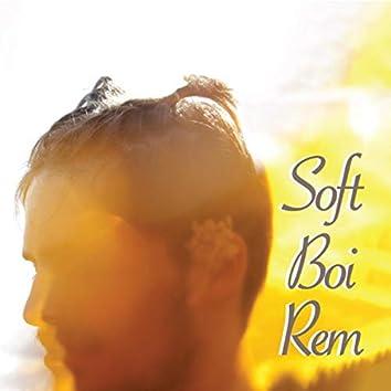 Soft Boi Rem
