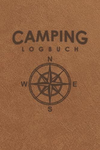 Camping Logbuch: Campingplätze und Wohnwagen Reisetagebuch - Camper Reise Logbuch für den nächsten Camping-Ausflug mit den Wohnmobil oder Zelt