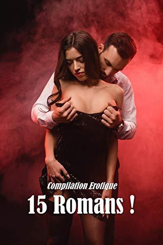 Compilation Erotique - 15 Romans !