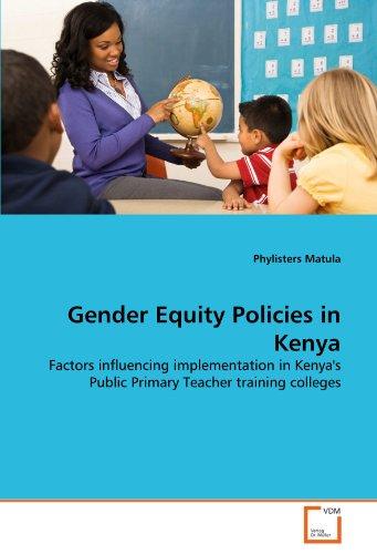 Gender Equity Policies in Kenya: Factors influencing implementation in Kenya's Public Primary Teacher training colleges