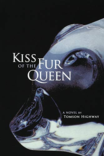 Kiss of the Fur Queen: A Novel by Tomson Highway (American Indian Literature an Critical Studies, Band 34)