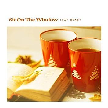 Sit On The Window