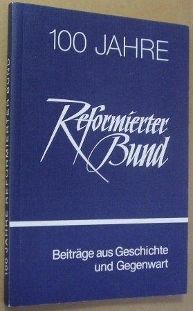 Reformierter Bund.- 100 Jahre Reformierter Bund. Beiträge aus Geschichte und Gegenwart. Bad Bentheim, Hellendoorn, 1984. 8°. 159 S. kt.