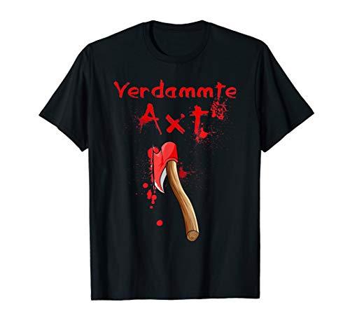 lustiges Halloween Kostüm - Verdammte Axt - Halloween Horror T-Shirt