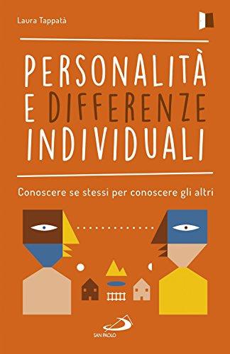 Personalità e differenze individuali. Conoscere se stessi per conoscere gli altri