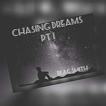 Chasing Dreams, Pt. 1