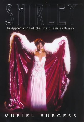 Shirley - An Appreciation Of The Life Of Shirley Bassey