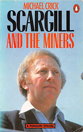 Scargill And the Miners (English Edition)