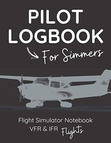 PILOT LOGBOOK FOR FLIGHT SIMMERS: The Perfect VFR IFR Flight...