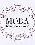 Libro para colorear de moda: 50 divertidas páginas para colorear para niñas, con un hermoso estilo de moda y bonitos diseños.
