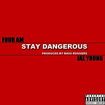 Stay Dangerous (feat. Jae Young)