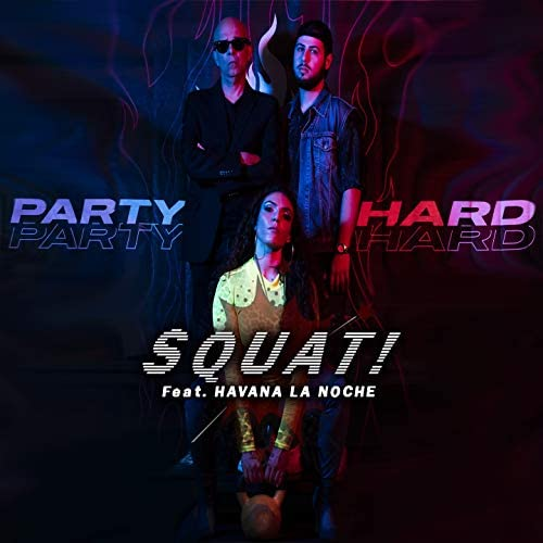 Party Hard feat. Havana La Noche