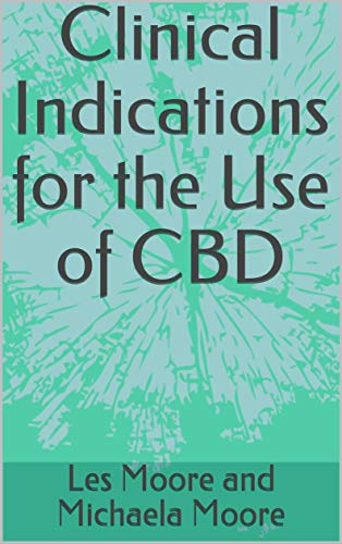 Clinical Indications for the Use of CBD...
