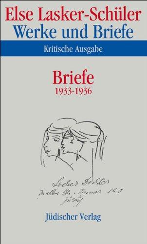 Werke und Briefe in elf Bänden: Werke und Briefe. Kritische Ausgabe: Band 9: Briefe 1933-1936