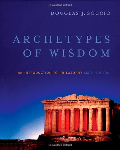 Archetypes of Wisdom: An Introduction to Philosophy (Available Titles CengageNOW)