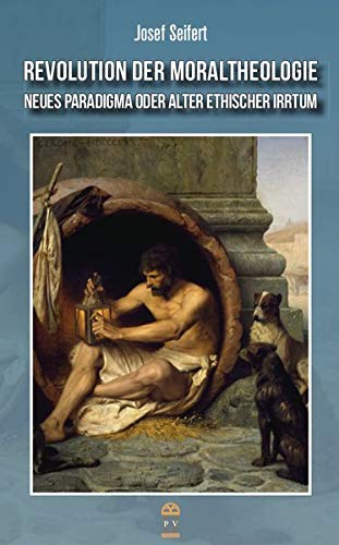 Revolution der Moraltheologie: Neues Paradigma oder alter ethischer Irrtum