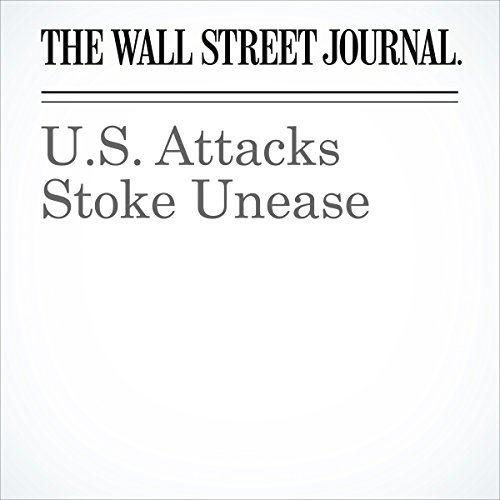 U.S. Attacks Stoke Unease cover art