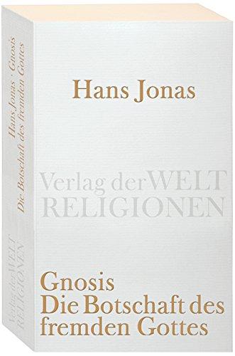 Gnosis: Die Botschaft des fremden Gottes (Verlag der Weltreligionen Taschenbuch)