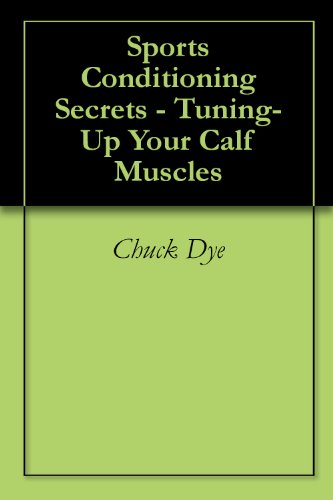 Sports Conditioning 101 - Tuning-Up Your Calf Muscles (English Edition)
