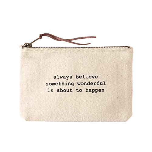 Mud Pie 4485037A Pazitive Canvas Cosmetic Bag- Always Believe Something Wonderful Is About To Happen