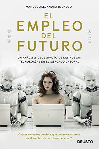 El empleo del futuro de Manuel Alejandro Hidalgo