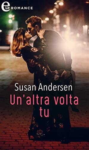 Nuove uscite: Un'altra volta tu (Razor Bay Vol. 3) Susan Andersen