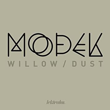 Willow / Dust