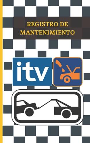 REGISTRO DE MANTENIMIENTO: LLEVA UN REGISTRO ORDENADO Y SIEMPRE A MANO DE TU VEHÍCULO: SEGURO, ITV, CAMBIOS DE ACEITE....