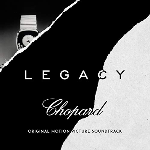 Legacy by Chopard (Original Motion Picture Soundtrack)