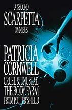 A Second Scarpetta Omnibus: Cruel and Unusual; The Body Farm; From Potters Field by Patricia Cornwell (2001-07-05)
