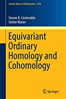 Equivariant Ordinary Homology and Cohomology (Lecture Notes in Mathematics)