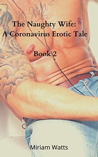 The Naughty Wife: A Coronavirus Erotic Tale Book 2 (English Edition)