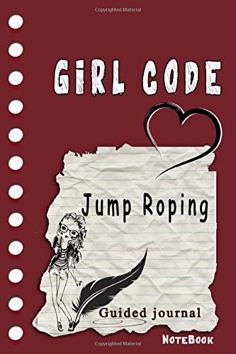 Girl Code Jump Roping: is not a Comic Coloring Books. Is a Gift for Personal dear diary journal notebook, Don't be wimpy to write or draw  Untold ... self-help book for teenage girls and adult