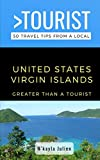 Greater Than a Tourist- United States Virgin Islands: 50 Travel Tips from a Local (Greater Than a Tourist Caribbean)