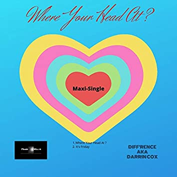 Where Your Head At? (Maxi-Single)