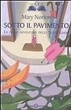 La Saga Degli Sgraffignoli. Sotto Il Pavimento: Vol. 1