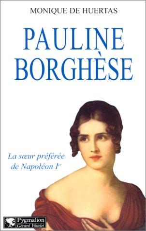 Pauline Borghèse : La soeur préférée de Napoléon Ier