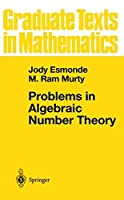 Problems in Algebraic Number Theory (Graduate Texts in Mathematics)