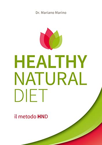 Healthy Natural Diet: il metodo HND
