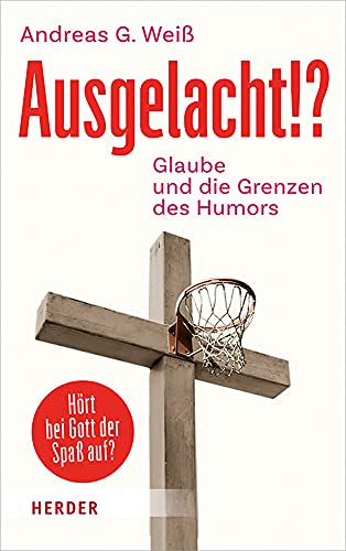 Ausgelacht!?: Glaube Und Die Grenzen Des Humors (German Edition)