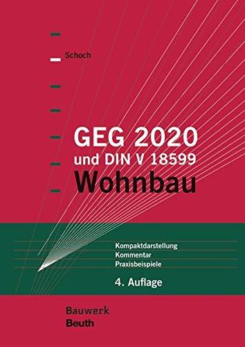 GEG 2020 und DIN V 18599: Wohnbau Kompaktdarstellung, Kommentar, Praxisbeispiele (Bauwerk)