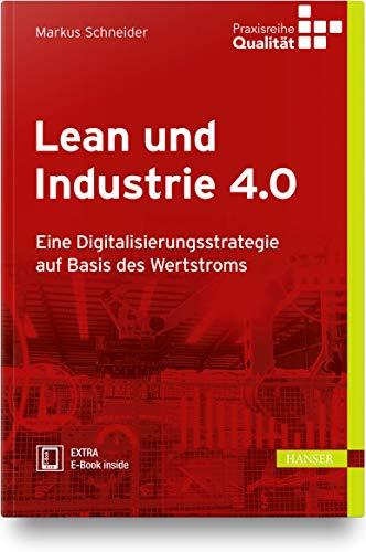 Lean und Industrie 4.0: Eine Digitalisierungsstrategie mit der Wertstrommethode und Information Flow Design