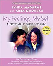 My Feelings, My Self: A Growing-Up Journal for Girls (What