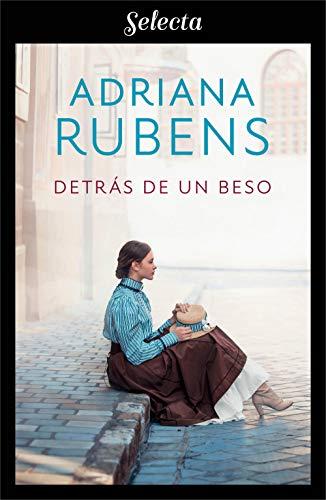 Detrás de un beso de Adriana Rubens