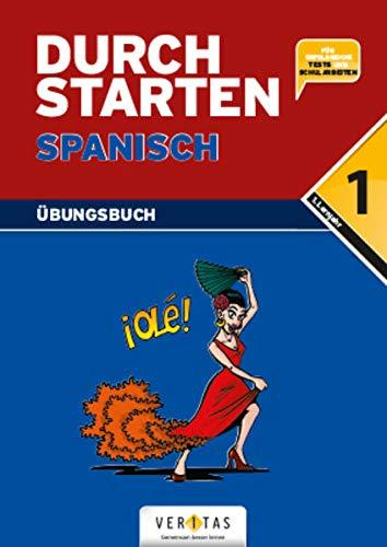 Durchstarten in Spanisch. 1. Lernjahr: Übungsbuch mit Lösungen - Für erfolgreiche Tests und Schularbeiten (Durchstarten: Spanisch - Neubearbeitung)