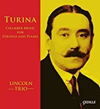 Turina: Chamber Music [Lincoln Trio] [Cedille: CDR 90000 150] by Lincoln Trio