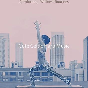Comforting - Wellness Routines