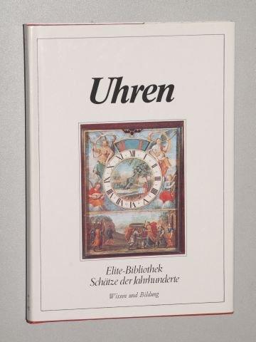 Zeller, Alfred P.: Uhren. Herrsching, Wissen Verlag, 1980. ; 19 cm. 159 S. mit 63 farb. Illustr. Ppbd. SU. (ISBN 3-7796-5100-9)